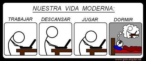 La vida moderna…