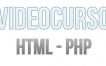 Cursos en video de HTML y PHP gratis