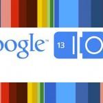 Qué cabe esperar del Google I/O 2013