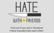"""Descubre el odio mutuo con tus """"amigos"""" de Facebook gracias a Hate with friends"""