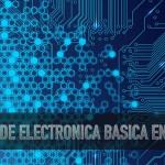 Curso de electrónica básica en video